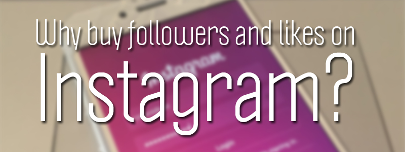 why buy followers and likes on instagram