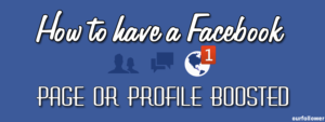 how to have a facebook page or profile boosted