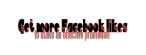 Get more Facebook likes to make an effective promotion